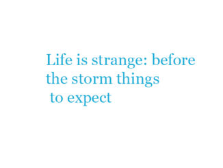 Life is strange: before the storm things to expect
